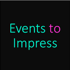 Events to Impress